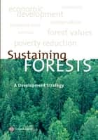 Sustaining Forests: A Development Strategy ebook by World Bank