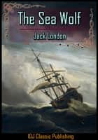 The Sea Wolf [Full Classic Illustration]+[Free Audio Book Link]+[Active TOC] ebook by Jack London
