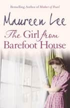 The Girl From Barefoot House ebook by Maureen Lee