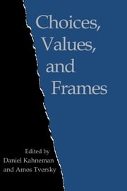 Choices, Values, and Frames ebook by Daniel Kahneman,Amos Tversky