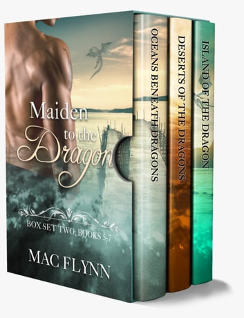 Maiden to the Dragon Series Box Set: Books 5-7 ebook by Mac Flynn