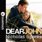 Dear John - Booktrack Edition audiobook by Nicholas Sparks