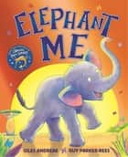 Elephant Me ebook by Giles Andreae, Guy Parker-Rees