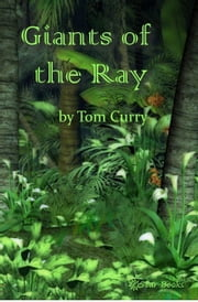Giants of the Ray ebook by Tom Curry
