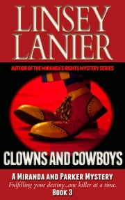 Clowns And Cowboys - A Miranda and Parker Mystery, #3 ebook by Linsey Lanier