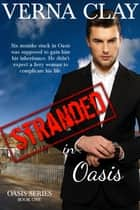 Stranded in Oasis ebook by Verna Clay