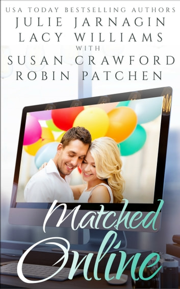 Matched Online - 4 contemporary romances ebook by Lacy Williams,Julie Jarnagin,Robin Patchen,Susan Crawford