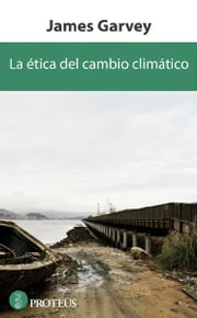 La ética del cambio climático ebook by James Garvey