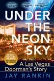 Under The Neon Sky...A Las Vegas Doorman's Story