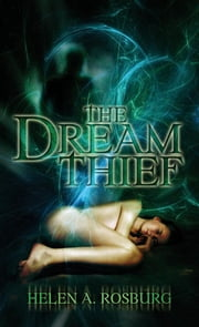 The Dream Thief ebook by A, Helen
