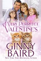 A Very Purrfect Valentine's - A Sweet Romance Novella ebook by Ginny Baird