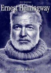 Ernest Hemingway - Life & Words ebook by Ann Kannings