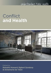 Conflict And Health ebook by Natasha Howard,Egbert Sondorp,Annemarie Ter Veen