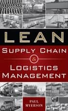 Lean Supply Chain and Logistics Management ebook by Myerson