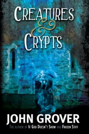 Creatures and Crypts ebook by John Grover