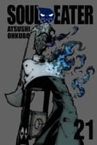 Soul Eater, Vol. 21 ebook by Atsushi Ohkubo