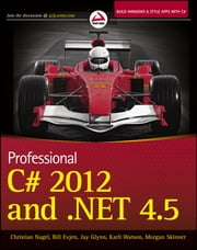 Professional C# 2012 and .NET 4.5 ebook by Christian Nagel,Bill Evjen,Jay Glynn,Karli Watson,Morgan Skinner
