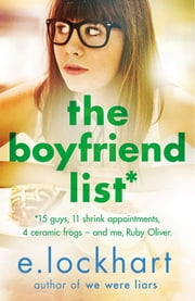 Ruby Oliver 1: The Boyfriend List ebook by E. Lockhart