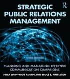 Strategic Public Relations Management - Planning and Managing Effective Communication Campaigns ebook by Erica Weintraub Austin, Bruce E Pinkleton