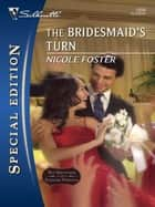The Bridesmaid's Turn ebook by Nicole Foster
