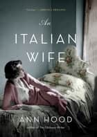 An Italian Wife ebook by Ann Hood