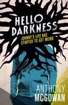 Hello Darkness ebook by Anthony McGowan