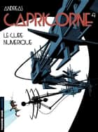 Capricorne - Tome 4 - Le cube numérique ebook by Andreas, Andreas