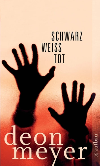 Schwarz. Weiß. Tot. - Storys ebook by Deon Meyer