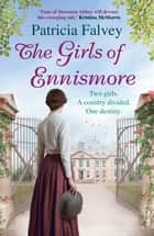 The Girls of Ennismore - A heart-rending Irish saga ebook by