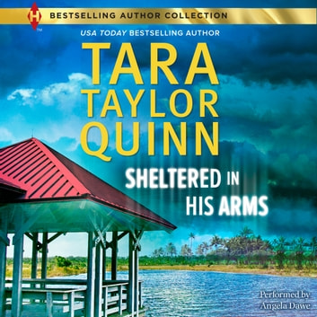Sheltered in His Arms audiobook by Tara Taylor Quinn