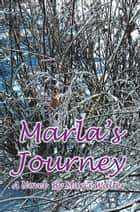 Marla's Journey - A Novel ebook by Marci Walter