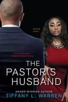 The Pastor's Husband ebook by Tiffany L. Warren