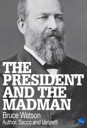 The President and The Madman ebook by Bruce Watson