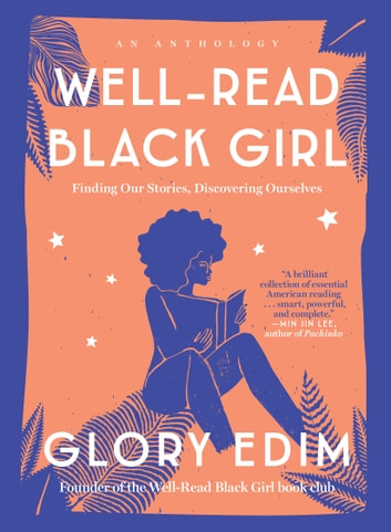 Well-Read Black Girl - Finding Our Stories, Discovering Ourselves 電子書 by Glory Edim