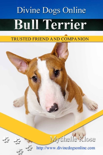 Bull Terrier ebook by Mychelle Klose