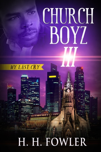 Church Boyz 3 (My Last Cry) ebook by H.H. Fowler