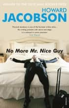 No More Mr Nice Guy ebook by Howard Jacobson