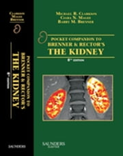 Pocket Companion to Brenner and Rector's The Kidney ebook by Michael R. Clarkson,Barry M. Brenner,Ciara Magee