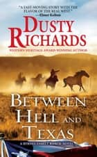 Between Hell and Texas ebook by Dusty Richards