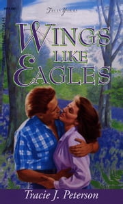 Wings Like Eagles- ebook by Tracie Peterson