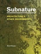 Subnature ebook by David Gissen