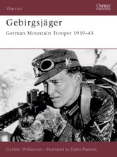 Gebirgsjager - German Mountain Trooper 1939-45 ebook by Gordon Williamson