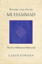 Before and After Muhammad - The First Millennium Refocused ebook by Garth Fowden
