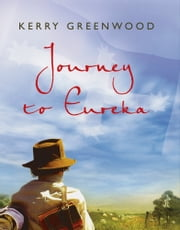 Journey to Eureka ebook by Kerry Greenwood