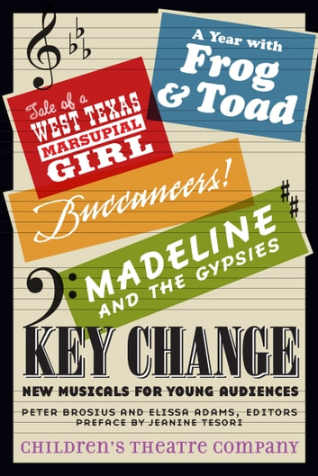 Key Change - New Musicals for Young Audiences ebook by Children's Theatre Company,Jeanine Tesori