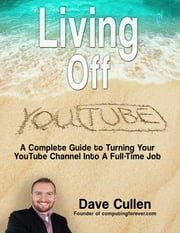 Living Off YouTube ebook by Dave Cullen