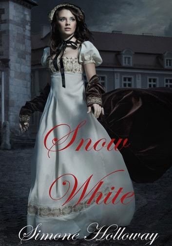 Snow White (Erotic Fairy Tale) ebook by Simone Holloway