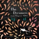 The Dreamers luisterboek by Karen Thompson Walker, Erin Hunter