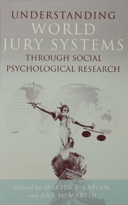 Understanding World Jury Systems Through Social Psychological Research ebook by Martin F. Kaplan,Ana M. Martín