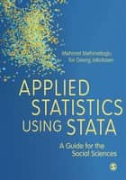Applied Statistics Using Stata - A Guide for the Social Sciences ebook by Mehmet Mehmetoglu, Tor Georg Jakobsen
